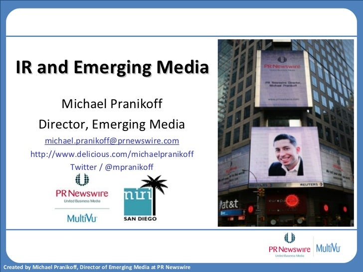 Michael Pranikoff Director, Emerging Media [email_address] http://www.delicious.com/michaelpranikoff Twitter / @mpranikoff...