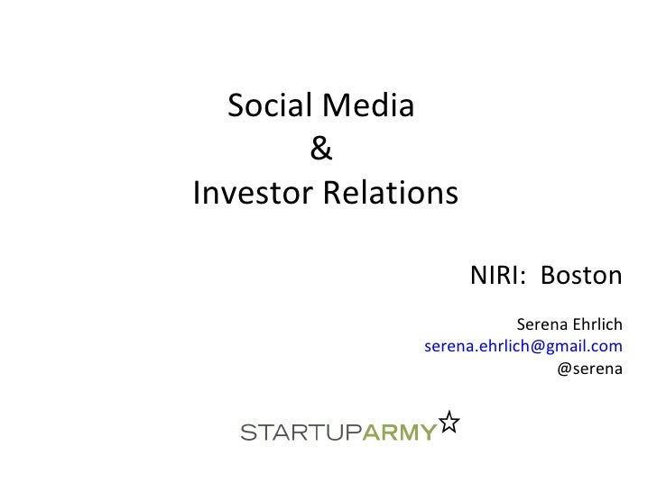 Social Media  &  Investor Relations NIRI:  Boston Serena Ehrlich [email_address] @serena