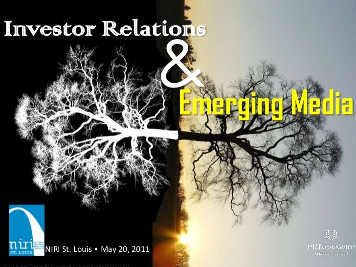 Investor Relations<br />&<br />Emerging Media<br />NIRI St. Louis • May 20, 2011<br />Source: ttp://www.flickr.com/photos/...