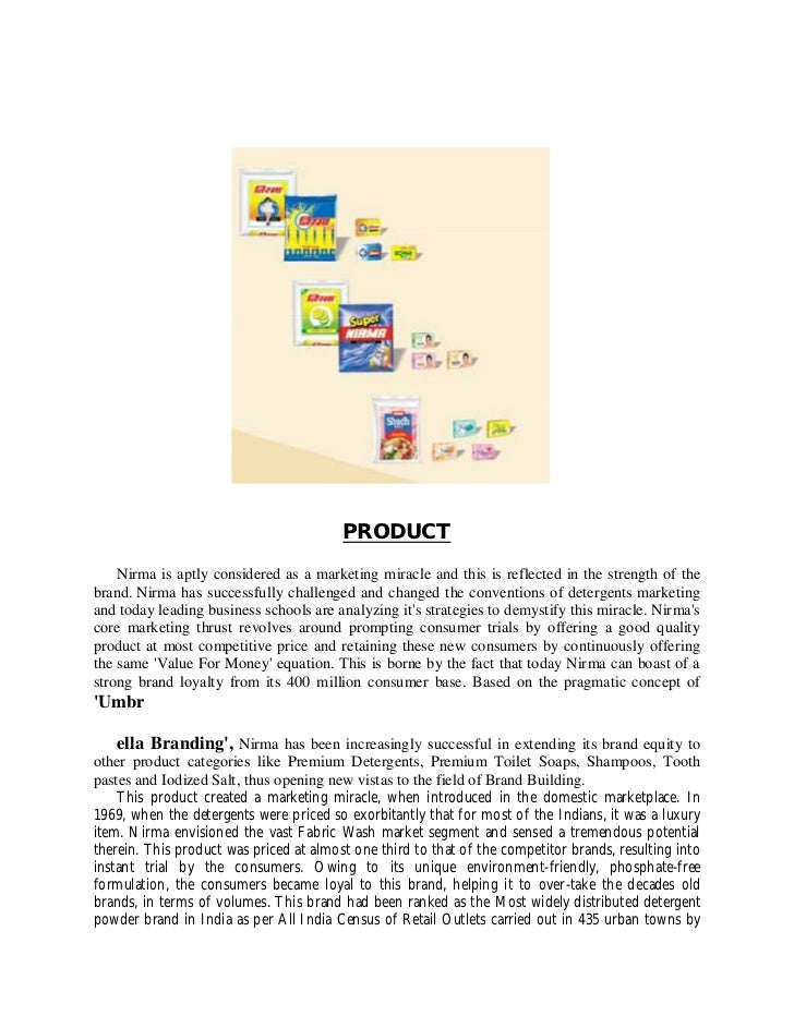 nirma segmentation Nirma 6% dandi 4% branded iodised 27% loose unbranded 73% • total demand for edible salt in india: 546 million tonnes, demand for branded edible salt: 07 segment # 1 highlights • tata salt ranked no 6 in the brand equity survey of india's most trusted brands • ranked no 1 in the food additives segment.