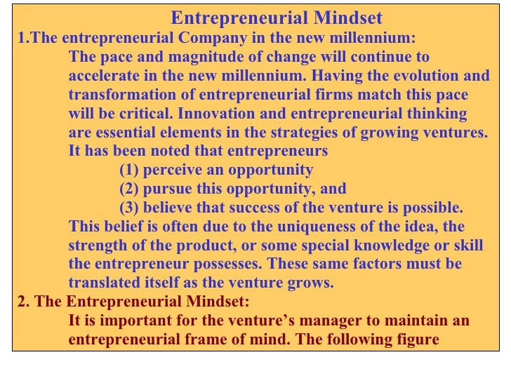 Entrepreneurial Mindset 1.The entrepreneurial Company in the new millennium: The pace and magnitude of change will continu...