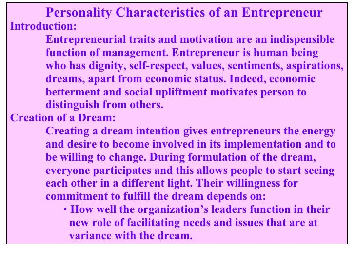 <ul><li>Personality Characteristics of an Entrepreneur </li></ul><ul><li>Introduction: </li></ul><ul><li>Entrepreneurial t...