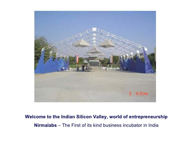 Welcome to the Indian Silicon Valley, world of entrepreneurship Nirmalabs  – The First of its kind business incubator in I...