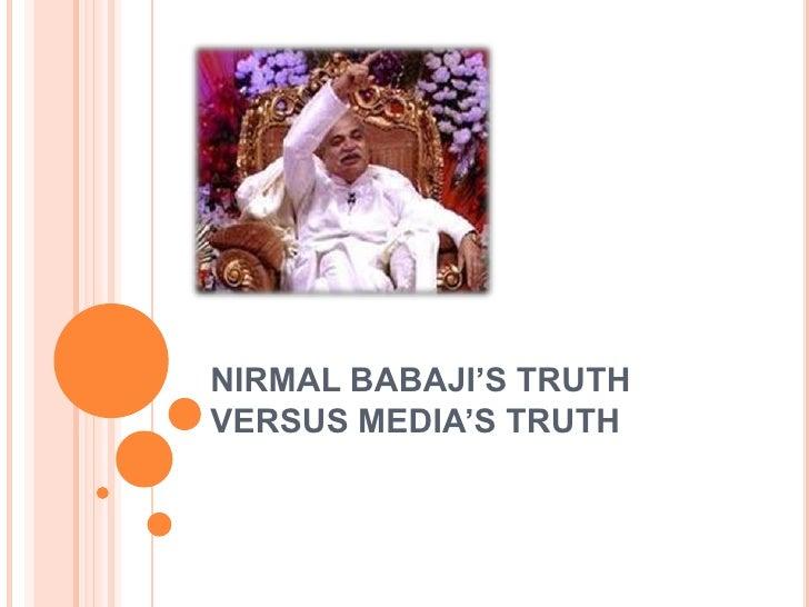 NIRMAL BABAJI'S TRUTHVERSUS MEDIA'S TRUTH