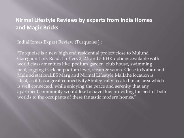 """Nirmal Lifestyle Reviews by experts from India Homesand Magic BricksIndiaHomes Expert Review (Turquoise ) :""""Turquoise is a..."""