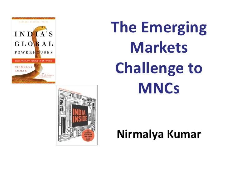 The Emerging  MarketsChallenge to   MNCsNirmalya Kumar