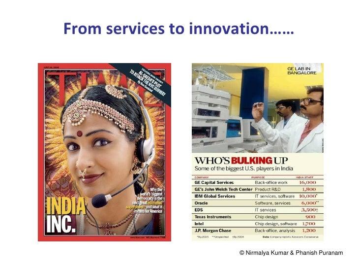 From services to innovation……                      © Nirmalya Kumar & Phanish Puranam