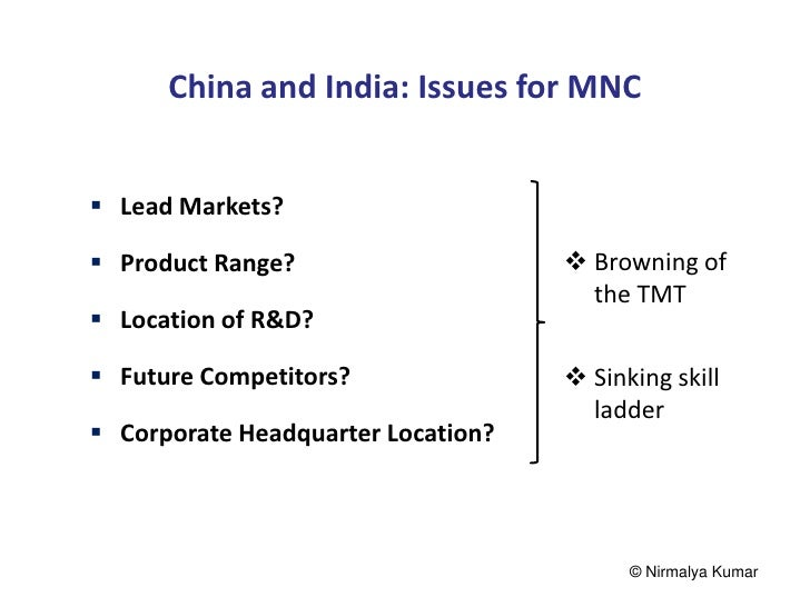China and India: Issues for MNC Lead Markets? Product Range?                     Browning of                           ...