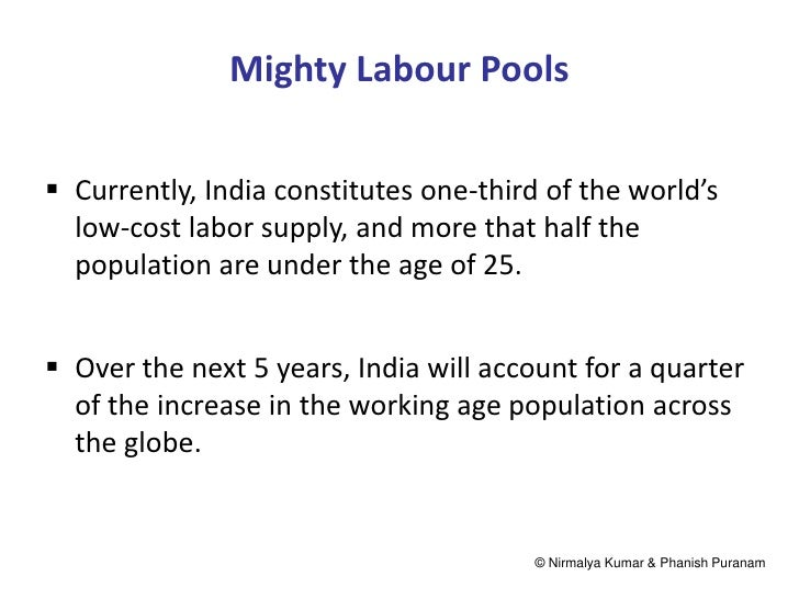 Mighty Labour Pools Currently, India constitutes one-third of the world's  low-cost labor supply, and more that half the ...