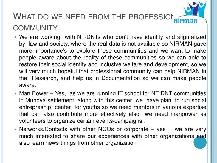 WHAT DO WE NEED FROM THE PROFESSIONALCOMMUNITY We are working with NT-DNTs who don't have identity and stigmatized  by la...