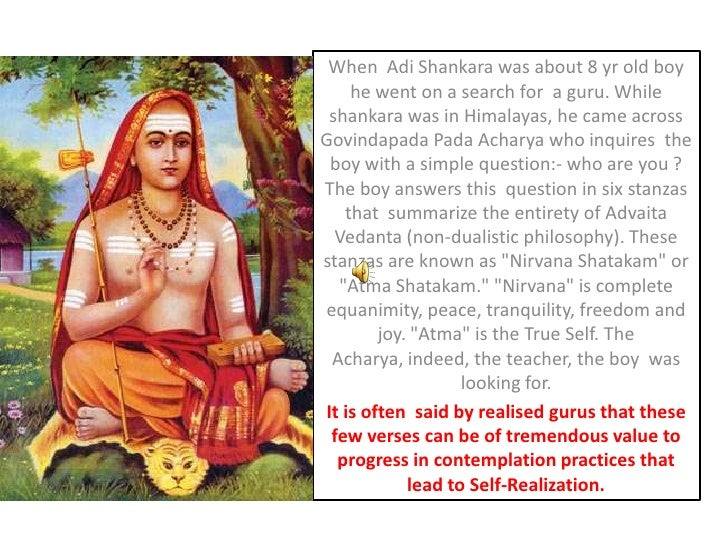 When  AdiShankara was about 8 yr old boy he went on a search for  a guru. While shankara was in Himalayas, he came across ...