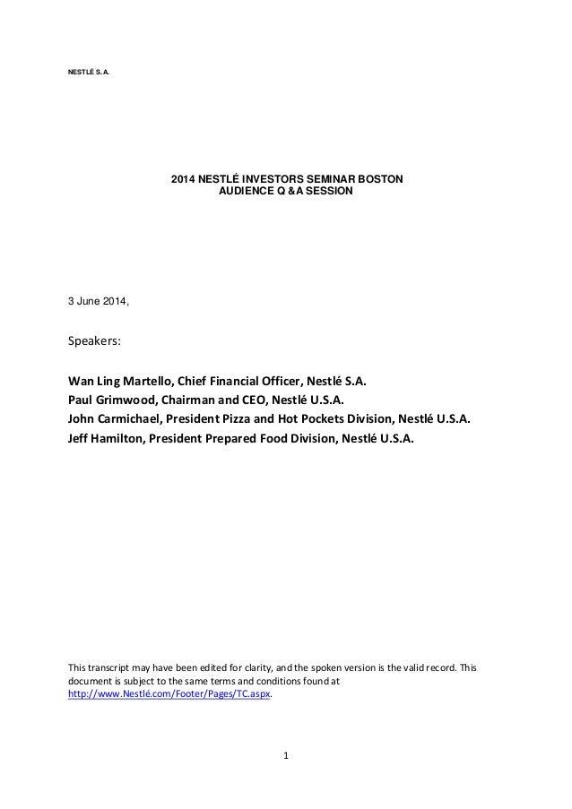 1 NESTLÉ S.A. 2014 NESTLÉ INVESTORS SEMINAR BOSTON AUDIENCE Q &A SESSION 3 June 2014, Speakers: Wan Ling Martello, Chief F...