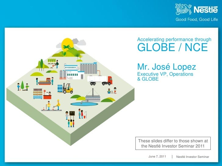 Accelerating performance throughGLOBE / NCEMr. José LopezExecutive VP, Operations& GLOBEThese slides differ to those shown...