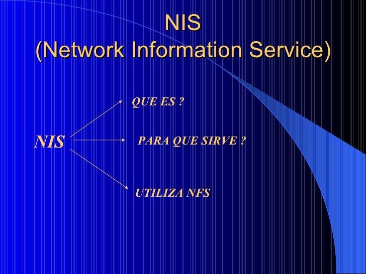 NIS (Network Information Service) NIS QUE ES ? PARA QUE SIRVE ? UTILIZA   NFS