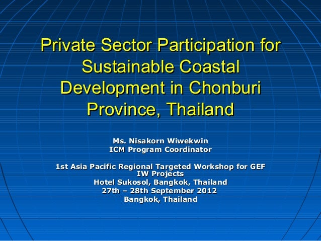 Private Sector Participation forPrivate Sector Participation for Sustainable CoastalSustainable Coastal Development in Cho...