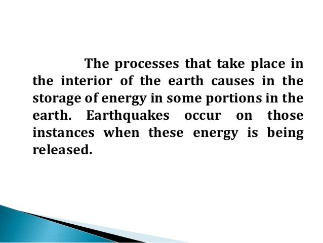 The energy being released from  the focus propagates as waves. These  cause tremors on the surface of the earth  and cause...