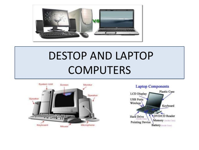 Destop Computer V S Laptops Stegin Joy Bca Christuniversity In