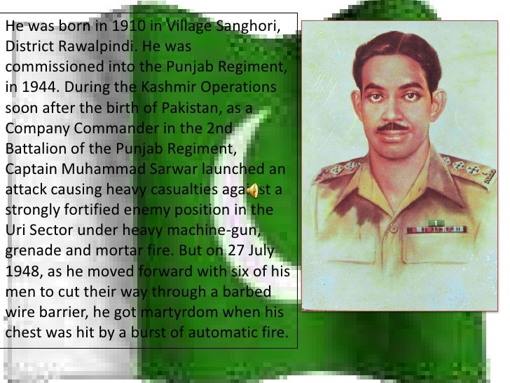 He was born in 1910 in Village Sanghori, District Rawalpindi. He was commissioned into the Punjab Regiment, in 1944. Durin...