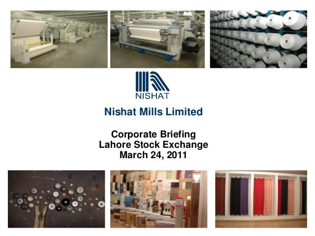 Nishat Mills Limited Corporate Briefing Lahore Stock Exchange March 24, 2011