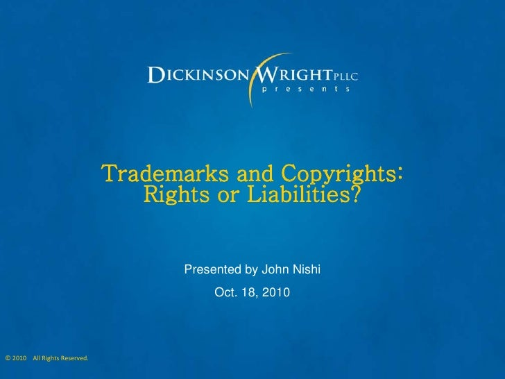 Trademarks and Copyrights:                                  Rights or Liabilities?                                        ...