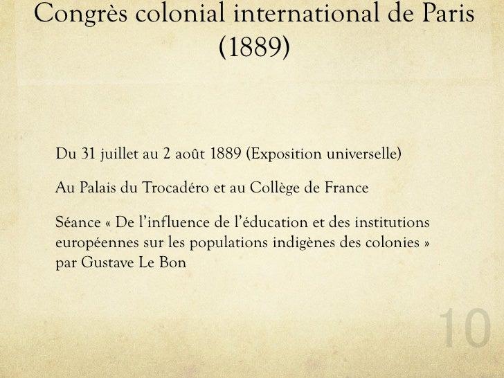 Congrès colonial international de Paris                (1889)    Du 31 juillet au 2 août 1889 (Exposition universelle)   A...