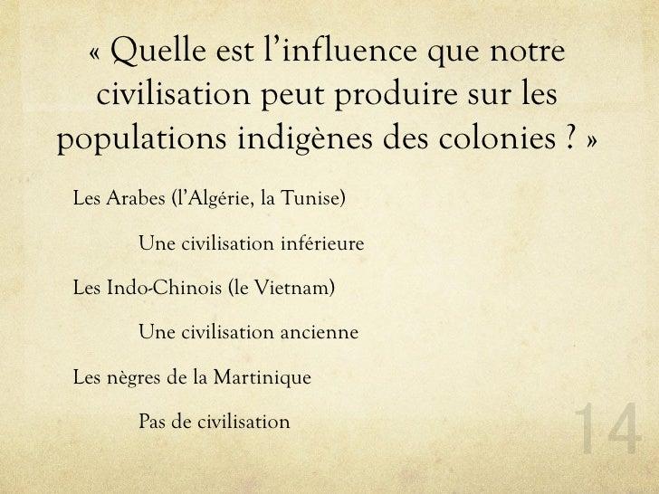 « Quelle est l'influence que notre    civilisation peut produire sur les populations indigènes des colonies ? »  Les Arabe...