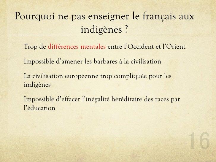 Pourquoi ne pas enseigner le français aux               indigènes ?   Trop de différences mentales entre l'Occident et l'O...