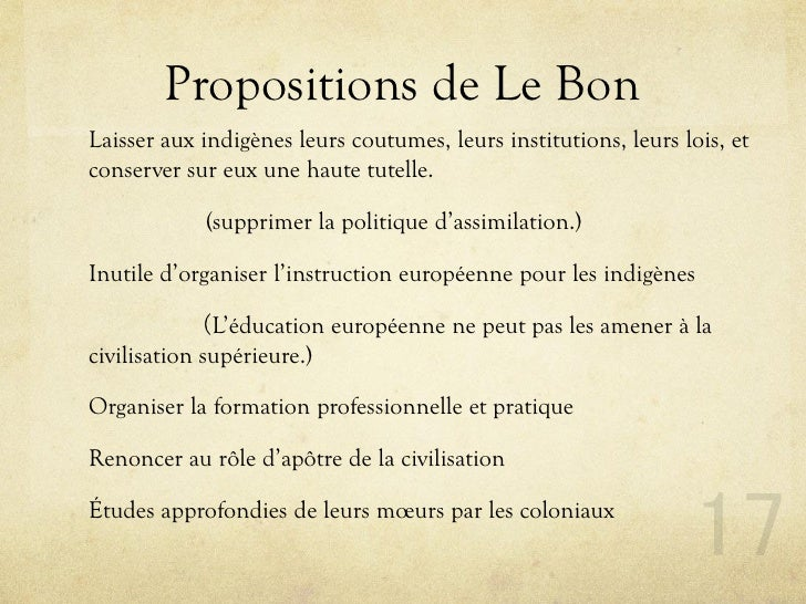 Propositions de Le Bon Laisser aux indigènes leurs coutumes, leurs institutions, leurs lois, et conserver sur eux une haut...