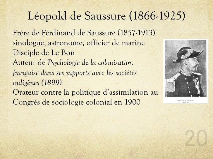 Léopold de Saussure (1866-1925) Frère de Ferdinand de Saussure (1857-1913) sinologue, astronome, officier de marine Discip...