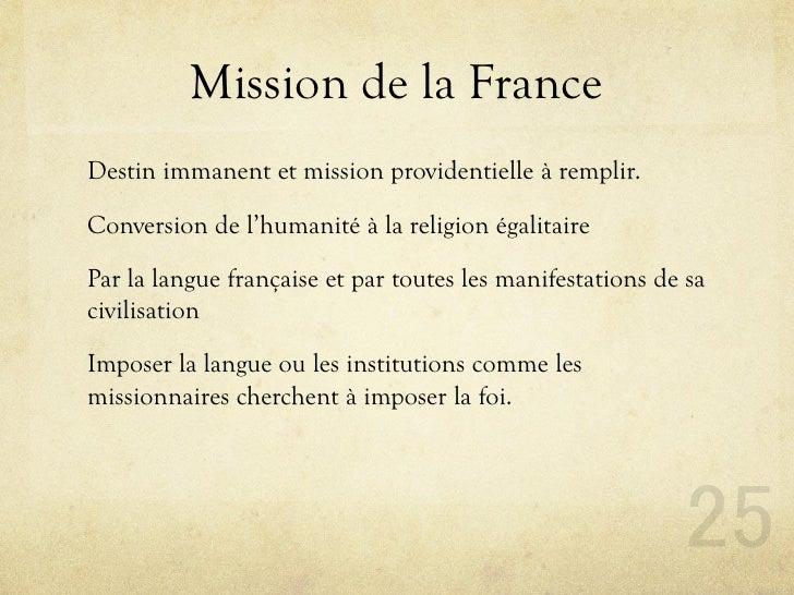 Mission de la France Destin immanent et mission providentielle à remplir.  Conversion de l'humanité à la religion égalitai...