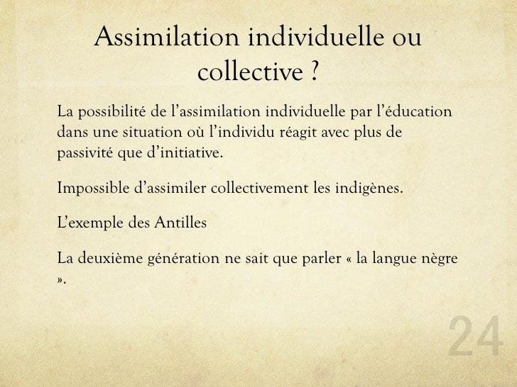 Assimilation individuelle ou               collective ? La possibilité de l'assimilation individuelle par l'éducation dans...