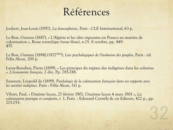 Références Joubert, Jean-Louis (1997), La francophonie, Paris : CLE International, 63 p.  Le Bon, Gustave (1887), « L'Algé...
