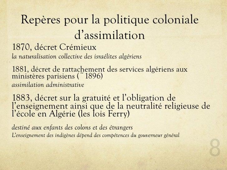 Repères pour la politique coloniale              d'assimilation 1870, décret Crémieux la naturalisation collective des isr...