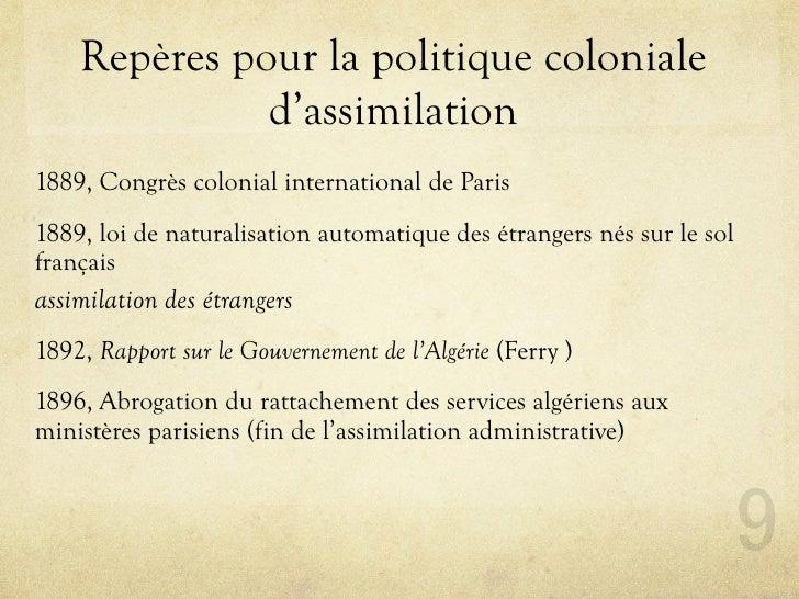 Repères pour la politique coloniale               d'assimilation 1889, Congrès colonial international de Paris 1889, loi d...