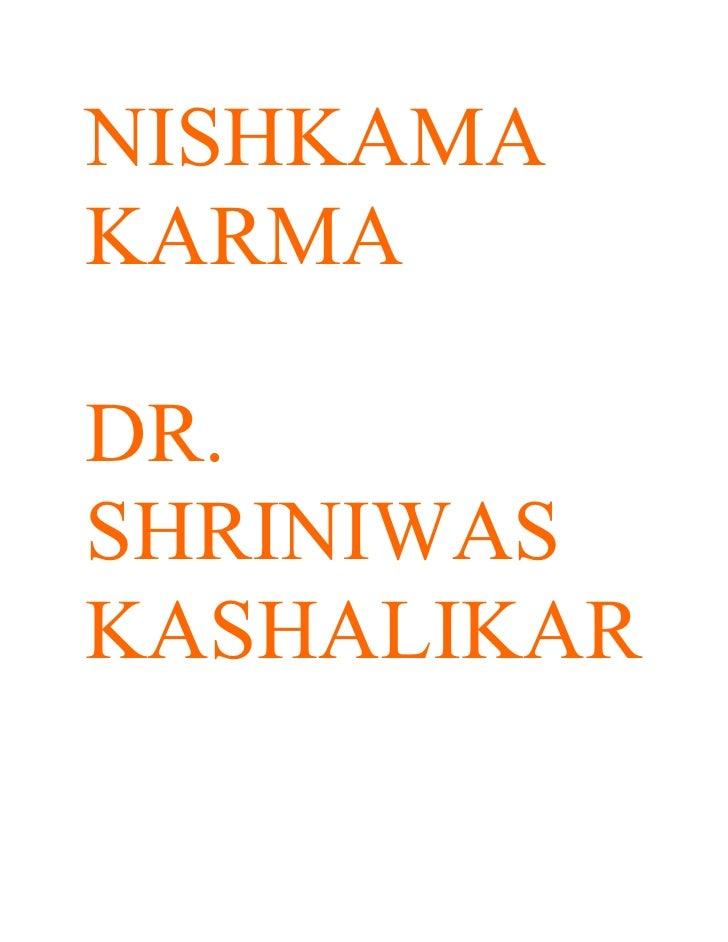 NISHKAMA KARMA  DR. SHRINIWAS KASHALIKAR