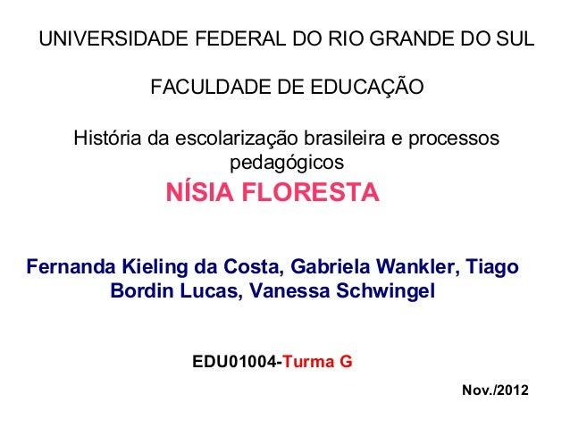 UNIVERSIDADE FEDERAL DO RIO GRANDE DO SUL            FACULDADE DE EDUCAÇÃO    História da escolarização brasileira e proce...