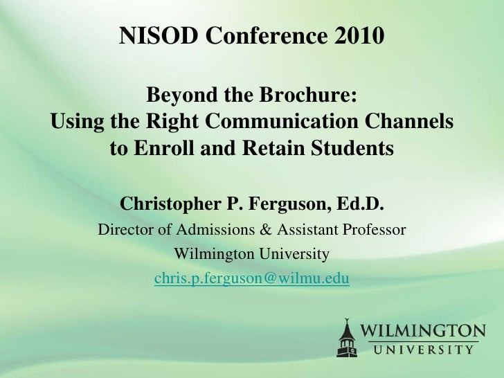 NISOD Conference 2010            Beyond the Brochure: Using the Right Communication Channels       to Enroll and Retain St...