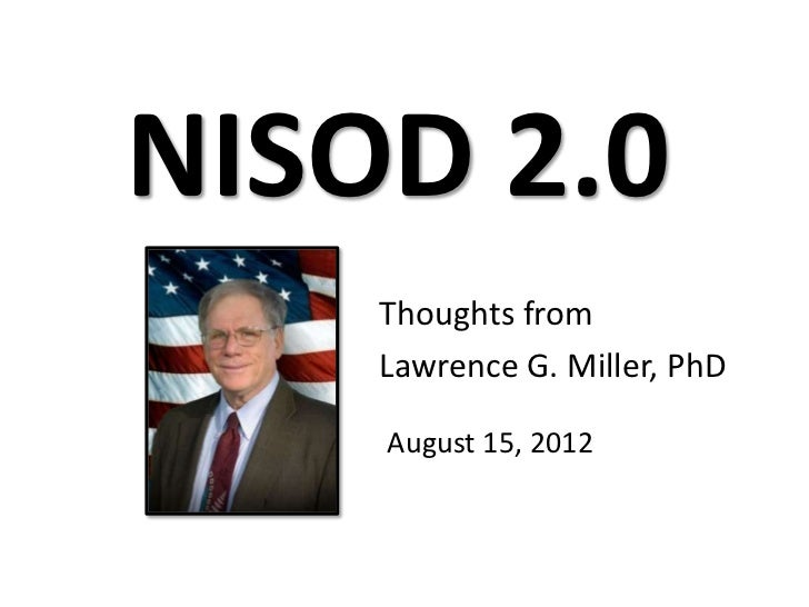 NISOD 2.0    Thoughts from    Lawrence G. Miller, PhD    August 15, 2012