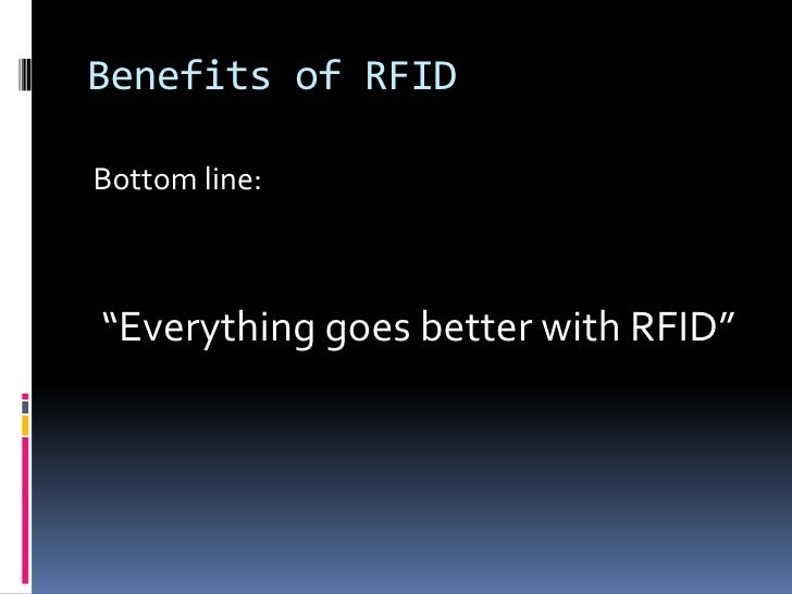 determining justification for rfid technology A passive rfid information grid for location and proximity sensing for the  the cost justification of  determining position by the active rfid grid is only.