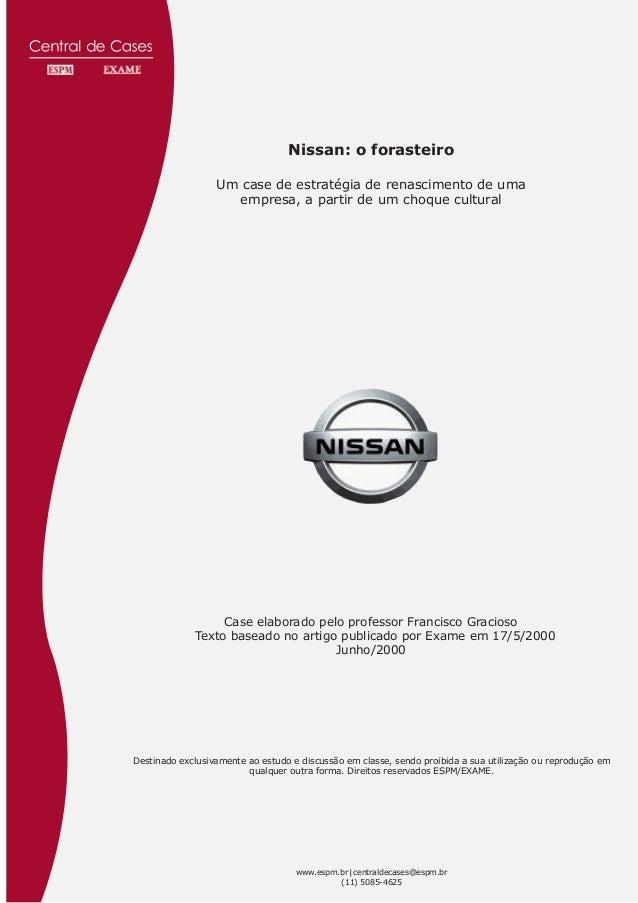 Nissan: o forasteiro                  Um case de estratégia de renascimento de uma                    empresa, a partir de...
