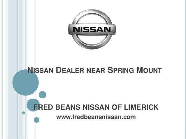 NISSAN DEALER NEAR SPRING MOUNT FRED BEANS NISSAN OF LIMERICK  Www.fredbeansnissan.com ...