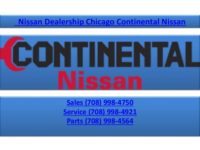 Nissan Dealership Chicago >> Nissan Dealership Chicago Continental Nissan