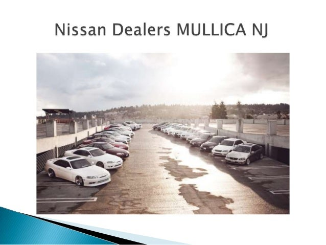 Nissan Dealers In Nj >> Nissan Dealers Mullica Nj