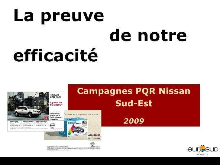 La preuve  de notre efficacité Campagnes PQR Nissan Sud-Est 2009