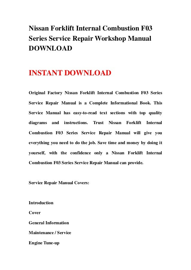 Nissan Forklift Internal Combustion F03Series Service Repair Workshop ManualDOWNLOADINSTANT DOWNLOADOriginal Factory Nissa...