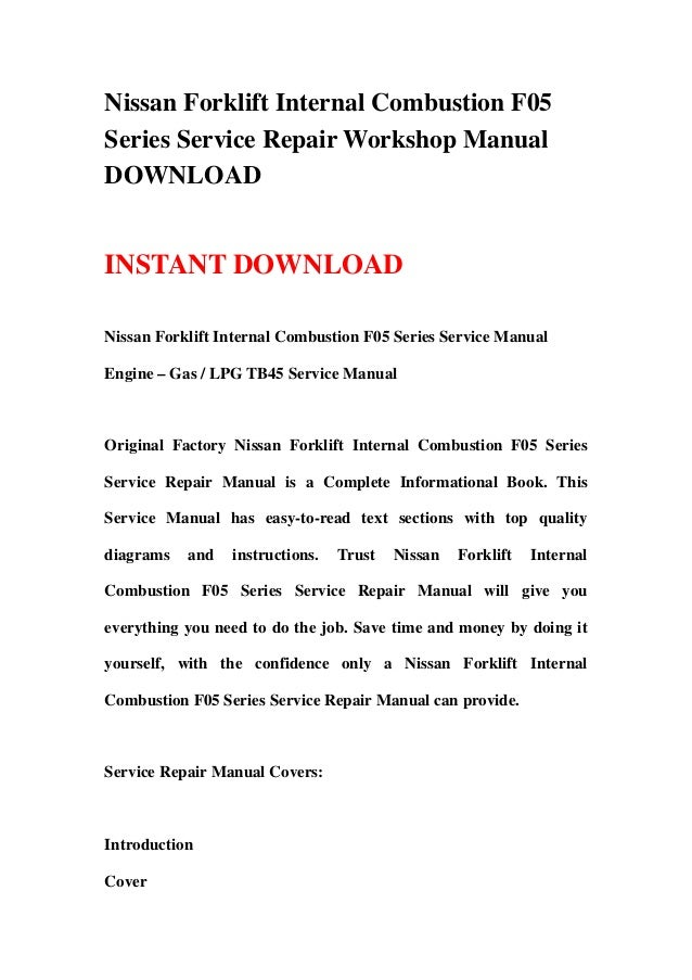 Nissan Forklift Internal Combustion F05Series Service Repair Workshop ManualDOWNLOADINSTANT DOWNLOADNissan Forklift Intern...