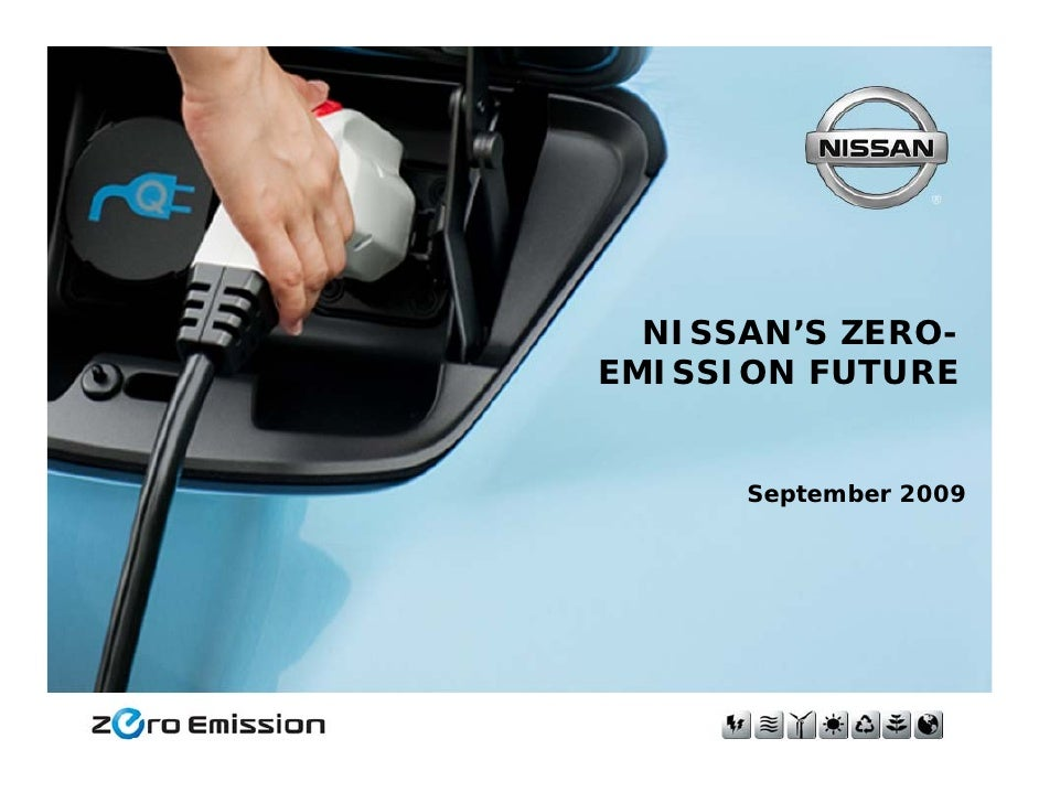 NISSAN'S ZERO-                  EMISSION FUTURE                          September 2009     August 6, 2009