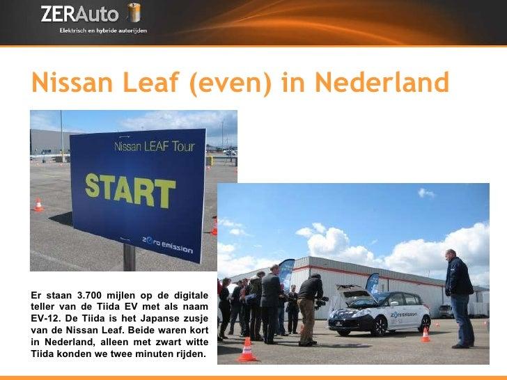 Nissan Leaf (even) in Nederland Er staan 3.700 mijlen op de digitale teller van de Tiida EV met als naam EV-12. De Tiida i...