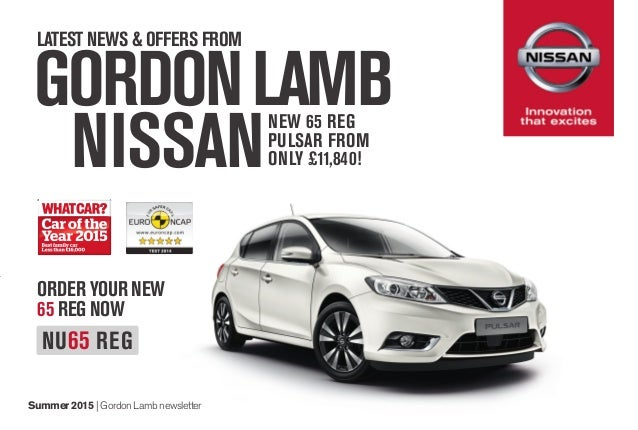 NISSAN GORDONLAMB LATEST NEWS & OFFERS FROM Summer 2015 | Gordon Lamb newsletter NEW 65 REG PULSAR FROM ONLY £11,840! ORDE...