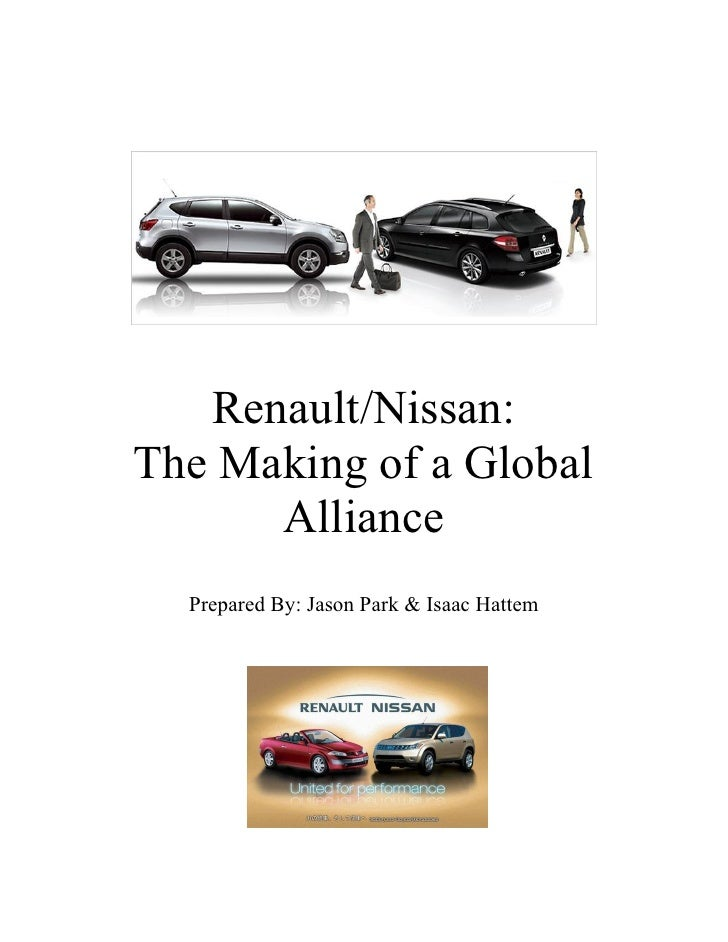 Renault/Nissan: The Making of a Global       Alliance   Prepared By: Jason Park & Isaac Hattem